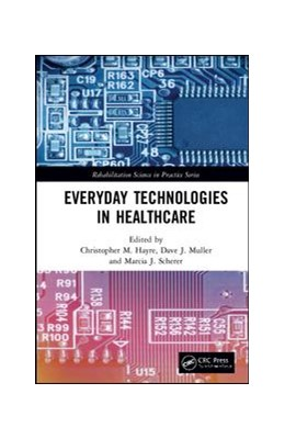 Abbildung von Hayre / Muller / Scherer | Everyday Technologies in Healthcare | 2019