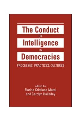 Abbildung von Matei / Halladay | The Conduct of Intelligence in Democracies | 2019 | Processes, Practices, Cultures