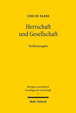 Abbildung von Di Fabio | Herrschaft und Gesellschaft | Durchgesehene Studienausgabe 2019; Erstausgabe | 2019 | 1