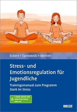 Abbildung von Eckert / Tarnowski | Stress- und Emotionsregulation für Jugendliche | 1. Auflage | 2019 | beck-shop.de
