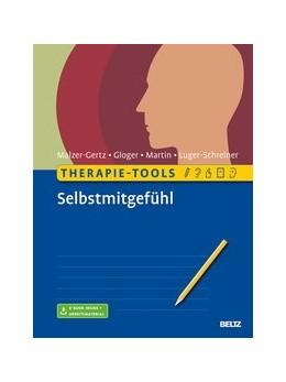 Abbildung von Malzer-Gertz / Gloger | Therapie-Tools Selbstmitgefühl | 1. Auflage | 2020 | beck-shop.de