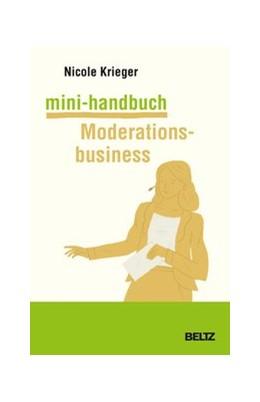 Abbildung von Krieger | Mini-Handbuch Moderationsbusiness | 1. Auflage | 2019 | beck-shop.de
