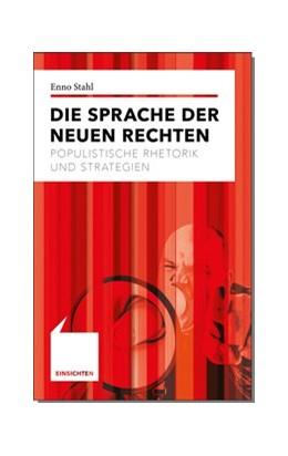 Abbildung von Stahl | Die Sprache der Neuen Rechten | 2019 | Populistische Rhetorik und Str...