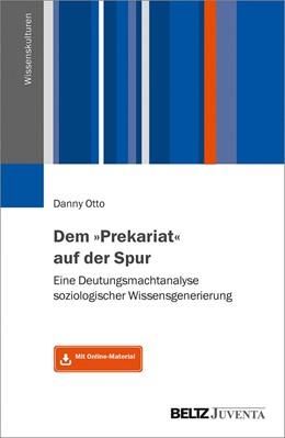 Abbildung von Otto   Dem »Prekariat« auf der Spur   1. Auflage   2019   beck-shop.de