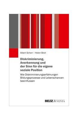 Abbildung von Scherr / Breit   Diskriminierung, Anerkennung und der Sinn für die eigene soziale Position   2019   Wie Diskriminierungserfahrunge...