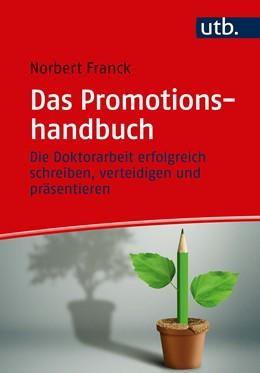 Abbildung von Franck | Das Promotionshandbuch | 2019 | Die Doktorarbeit erfolgreich s...