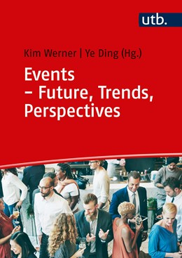 Abbildung von Werner / Ye (Hrsg.) | Events - Future, Trends, Perspectives | 2020 | an international approach