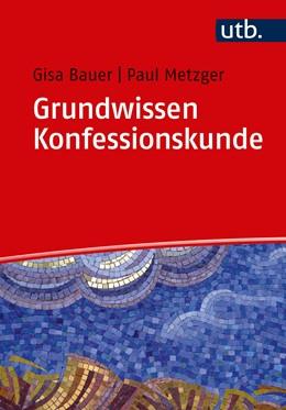 Abbildung von Bauer / Metzger   Grundwissen Konfessionskunde   2019