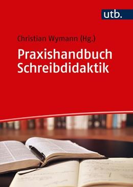Abbildung von Wymann | Praxishandbuch Schreibdidaktik | Aufl. | 2019 | Übungen zur Vermittlung wissen...