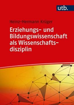 Abbildung von Krüger | Erziehungs- und Bildungswissenschaft als Wissenschaftsdisziplin | 1. Auflage | 2019 | 3 | beck-shop.de