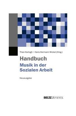 Abbildung von Hartogh / Wickel   Handbuch Musik in der Sozialen Arbeit   1. Auflage   2019   beck-shop.de