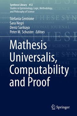 Abbildung von Centrone / Negri / Sarikaya / Schuster | Mathesis Universalis, Computability and Proof | 1st ed. 2019 | 2019 | 412