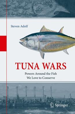 Abbildung von Adolf | Tuna Wars | 1st ed. 2019 | 2019 | Powers Around the Fish We Love...