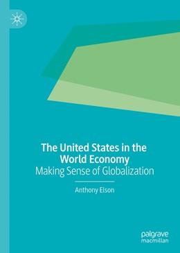 Abbildung von Elson   The United States in the World Economy   1st ed. 2019   2019   Making Sense of Globalization