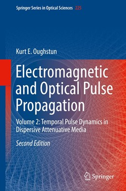 Abbildung von Oughstun   Electromagnetic and Optical Pulse Propagation   2nd ed. 2019   2019   Volume 2: Temporal Pulse Dynam...   225