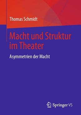 Abbildung von Schmidt | Macht und Struktur im Theater | 2019 | Asymmetrien der Macht