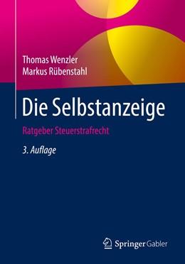 Abbildung von Wenzler / Rübenstahl | Die Selbstanzeige | 3., überarb. Aufl. 2019 | 2019 | Ratgeber Steuerstrafrecht