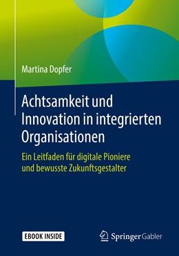 Abbildung von Dopfer   Achtsamkeit und Innovation in integrierten Organisationen   1. Auflage   2019   beck-shop.de