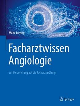 Abbildung von Ludwig | Facharztwissen Angiologie | 1. Auflage | 2019 | beck-shop.de