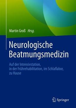 Abbildung von Groß | Neurologische Beatmungsmedizin | 2020 | Auf der Intensivstation, in de...