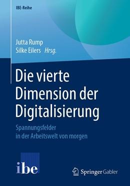 Abbildung von Rump / Eilers | Die vierte Dimension der Digitalisierung | 1. Auflage | 2019 | beck-shop.de