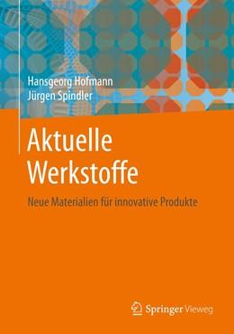 Abbildung von Hofmann / Spindler | Aktuelle Werkstoffe | 2019 | Neue Materialien für innovativ...