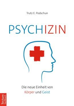 Abbildung von Podschun   Psychizin   2019   Die neue Einheit von Körper un...