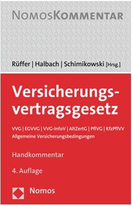 Abbildung von Rüffer / Halbach / Schimikowski | Versicherungsvertragsgesetz | 4. Auflage | 2019 | VVG | EGVVG | VVG-InfoV | AltZ...