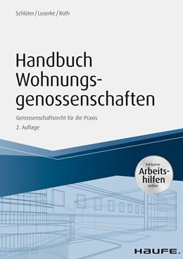 Abbildung von Schlüter / Luserke / Roth   Handbuch Wohnungsgenossenschaften - inkl. Arbeitshilfen online   2. Auflage 2019   2019   Genossenschaftsrecht für die P...