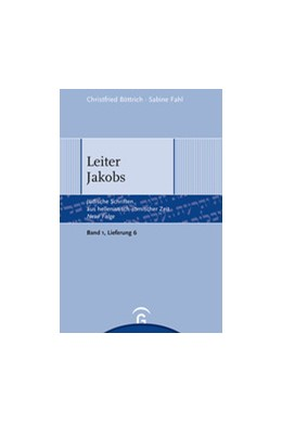 Abbildung von Böttrich / Lichtenberger / S. Oegema | Leiter Jakobs | 1. Auflage | 2015 | Band 1: Apokalypsen und Testam...
