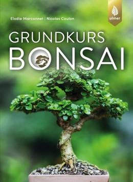 Abbildung von Marconnet / Coulon | Grundkurs Bonsai | 2019