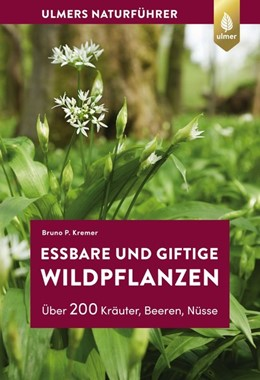 Abbildung von Kremer   Essbare und giftige Wildpflanzen   4. Auflage   2019   beck-shop.de