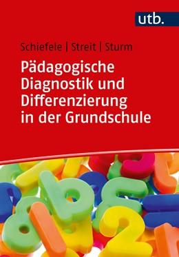 Abbildung von Schiefele / Streit / Sturm | Pädagogische Diagnostik und Differenzierung in der Grundschule | 2019 | Mathe und Deutsch inklusiv unt...