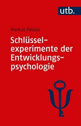 Abbildung von Paulus | Schlüsselexperimente der Entwicklungspsychologie | 1. Auflage | 2019 | beck-shop.de