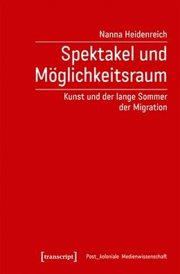 Abbildung von Heidenreich   Spektakel und Möglichkeitsraum   1. Auflage   2021   beck-shop.de
