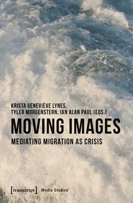 Abbildung von Lynes / Morgenstern | Moving Images | 1. Auflage | 2020 | beck-shop.de