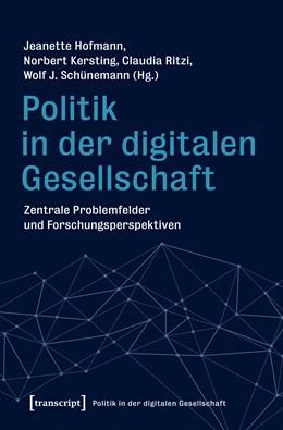 Abbildung von Hofmann / Kersting / Ritzi / Schünemann | Politik in der digitalen Gesellschaft | 2019 | Zentrale Problemfelder und For...