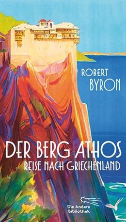 Abbildung von Byron | Der Berg Athos - Reise nach Griechenland | 1. Auflage | 2020 | beck-shop.de