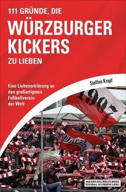 Abbildung von Krapf   111 Gründe, die Würzburger Kickers zu lieben   1. Auflage   2019   beck-shop.de