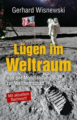 Abbildung von Wisnewski | Lügen im Weltraum | 2019 | Von der Mondlandung zur Welthe...
