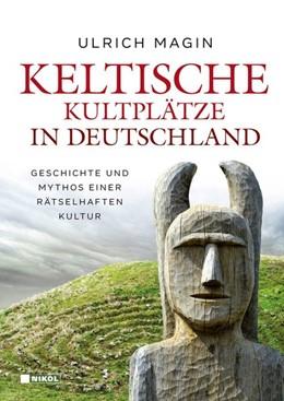 Abbildung von Magin | Keltische Kultplätze in Deutschland | 1. Auflage | 2019 | beck-shop.de