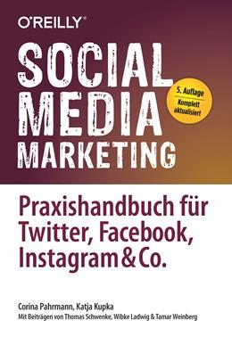 Abbildung von Pahrmann / Kupka   Social Media Marketing - Praxishandbuch für Twitter, Facebook, Instagram & Co.   5. Auflage   2020   Mit Beiträgen von Thomas Schwe...