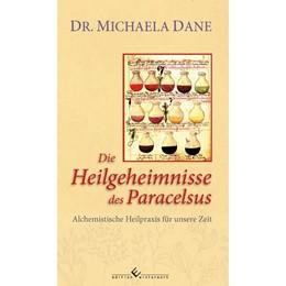 Abbildung von Dane | Die Heilgeheimnisse des Paracelsus | 1. Auflage | 2019 | beck-shop.de
