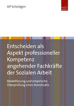 Abbildung von Scheidgen   Entscheiden als Aspekt professioneller Kompetenz angehender Fachkräfte der Sozialen Arbeit   2019   Modellierung und empirische Üb...
