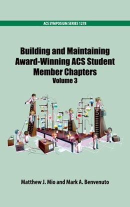 Abbildung von Mio / Benvenuto | Building and Maintaining Award-Winning ACS Student Members Chapters Volume 3 | 2019