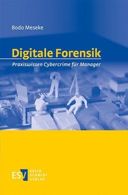Abbildung von Meseke | Digitale Forensik | 2019 | Praxiswissen Cybercrime für Ma...