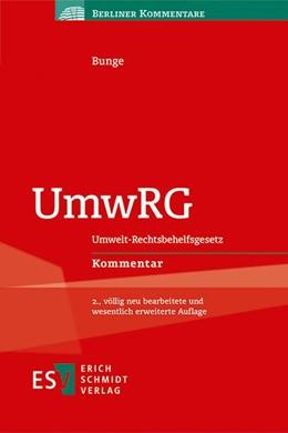 Abbildung von Bunge | UmwRG | völlig neu bearbeitete und wesentlich erweiterte Auflage | 2019 | Umwelt-RechtsbehelfsgesetzKomm...