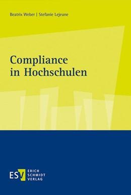 Abbildung von Weber / Lejeune | Compliance in Hochschulen | 1. Auflage | 2019 | beck-shop.de