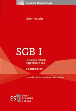 Abbildung von Lilge / Gutzler | SGB I | 5., neu bearbeitete und erweiterte Auflage | 2019 | Sozialgesetzbuch Allgemeiner T...