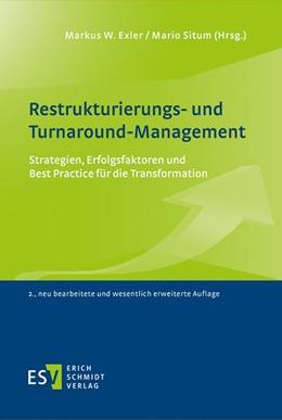 Abbildung von Situm / Exler (Hrsg.)   Restrukturierungs- und Turnaround-Management   2., neu bearbeitete und wesentlich erweiterte Auflage   2019   Strategien, Erfolgsfaktoren un...
